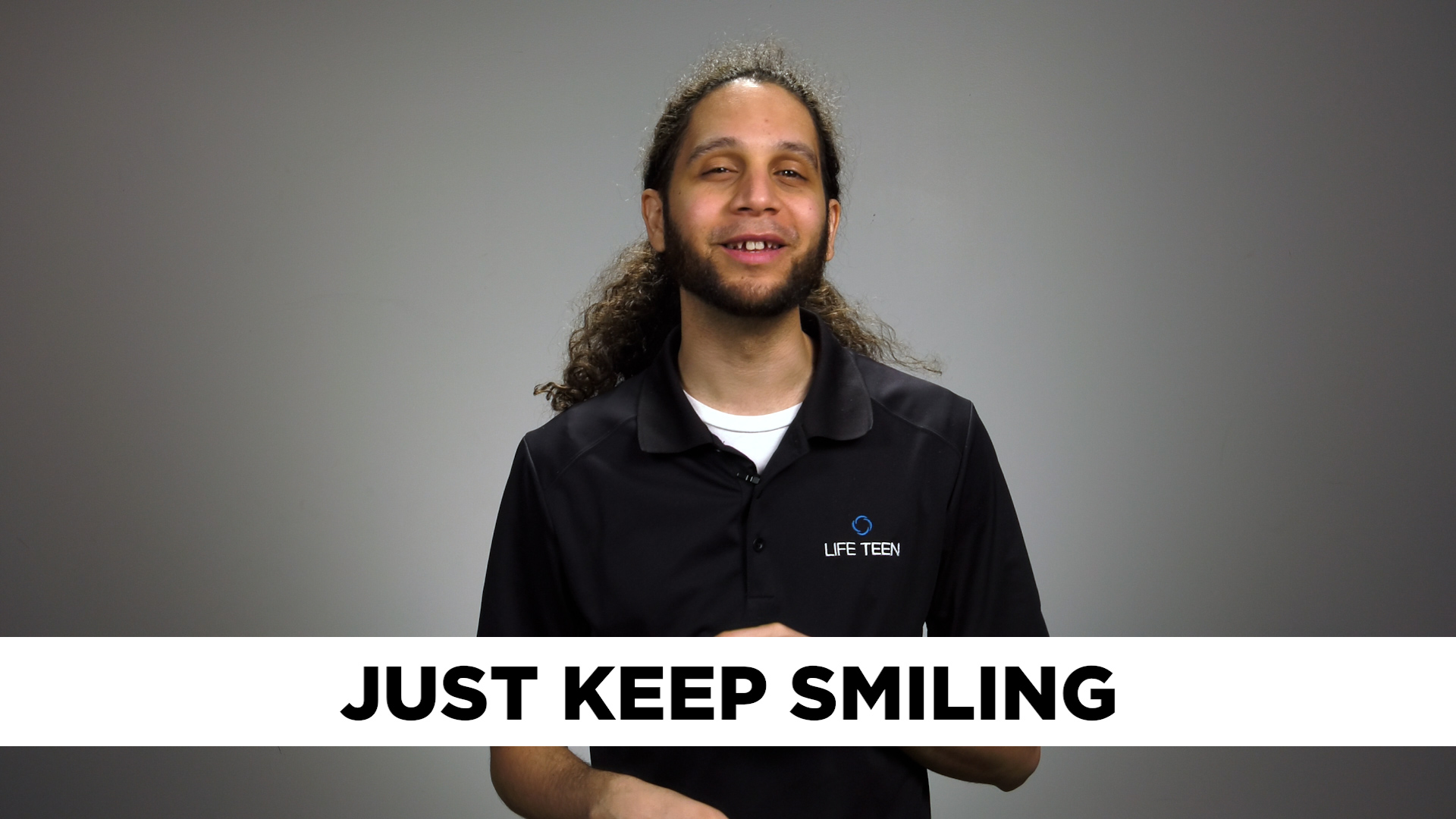 Just keep smiling